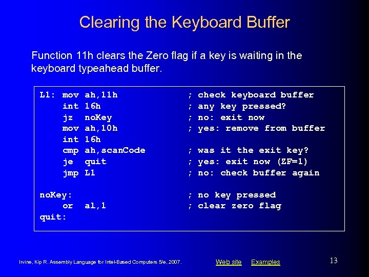 Clearing the Keyboard Buffer Function 11 h clears the Zero flag if a key