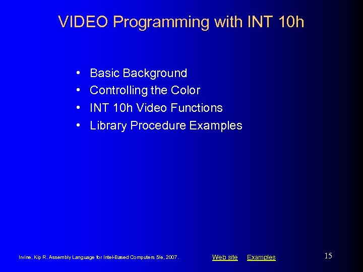 VIDEO Programming with INT 10 h • • Basic Background Controlling the Color INT