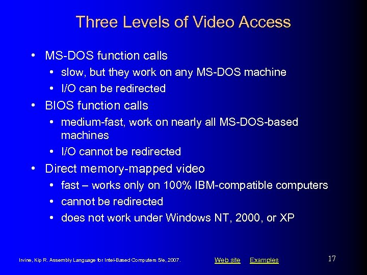 Three Levels of Video Access • MS-DOS function calls • slow, but they work