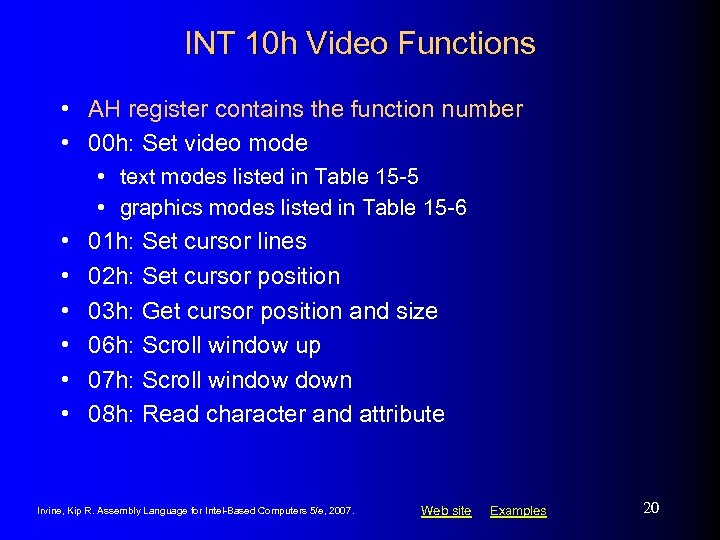 INT 10 h Video Functions • AH register contains the function number • 00