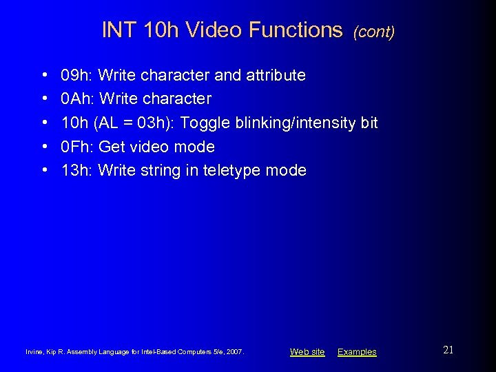INT 10 h Video Functions • • • (cont) 09 h: Write character and