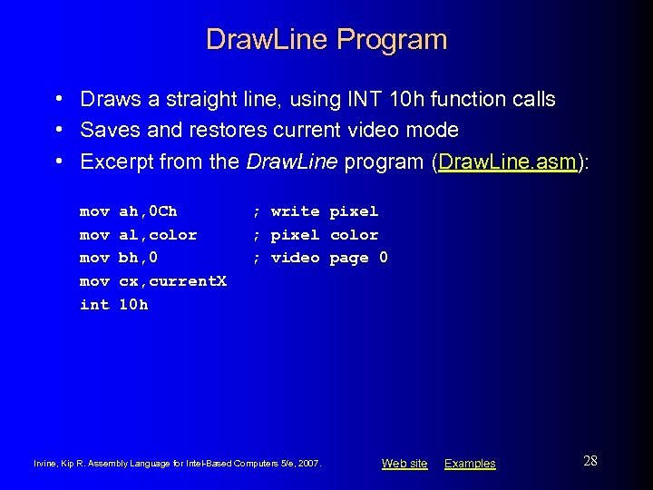 Draw. Line Program • Draws a straight line, using INT 10 h function calls