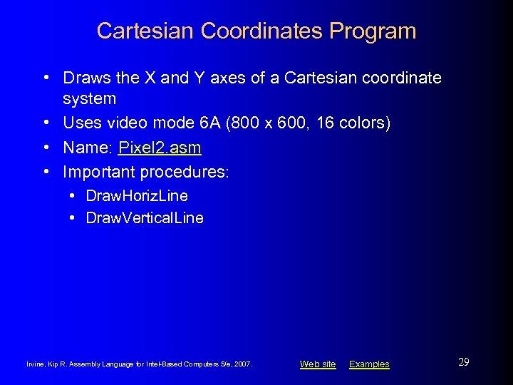Cartesian Coordinates Program • Draws the X and Y axes of a Cartesian coordinate