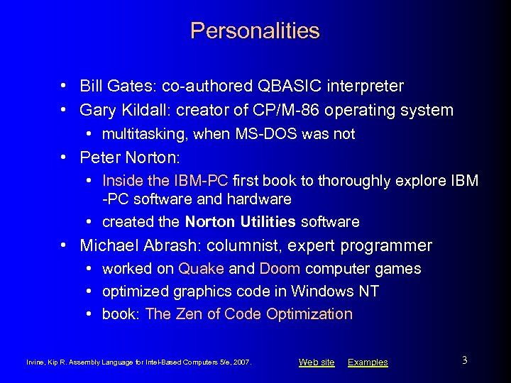 Personalities • Bill Gates: co-authored QBASIC interpreter • Gary Kildall: creator of CP/M-86 operating