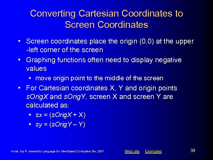 Converting Cartesian Coordinates to Screen Coordinates • Screen coordinates place the origin (0, 0)