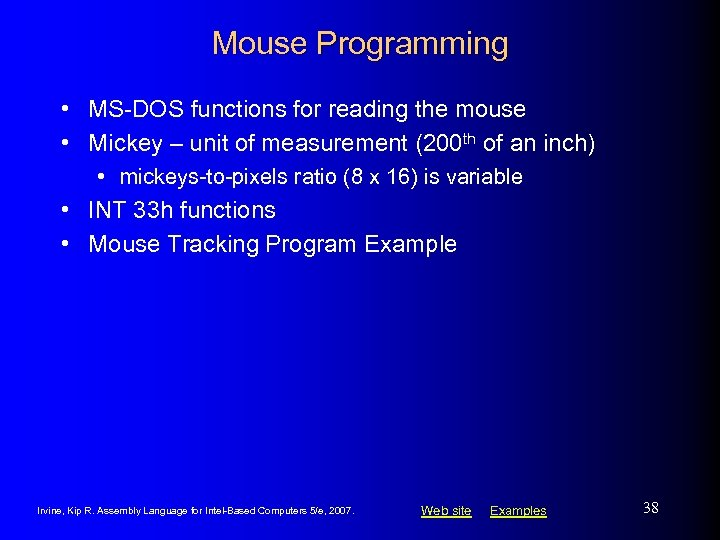Mouse Programming • MS-DOS functions for reading the mouse • Mickey – unit of