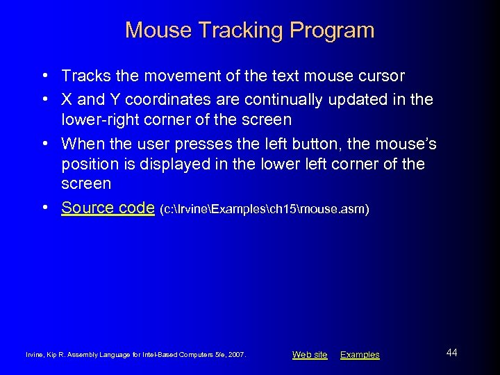 Mouse Tracking Program • Tracks the movement of the text mouse cursor • X