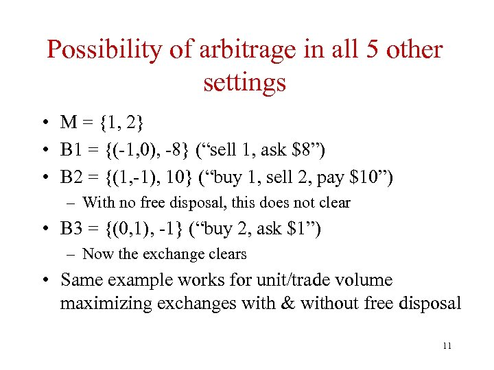 Possibility of arbitrage in all 5 other settings • M = {1, 2} •