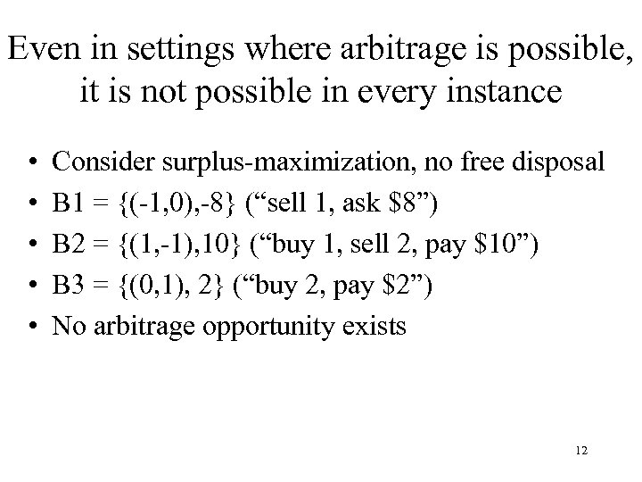 Even in settings where arbitrage is possible, it is not possible in every instance
