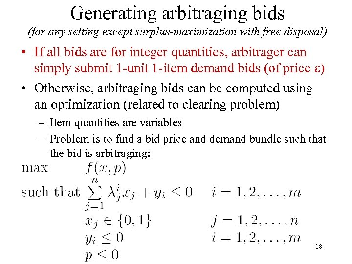Generating arbitraging bids (for any setting except surplus-maximization with free disposal) • If all