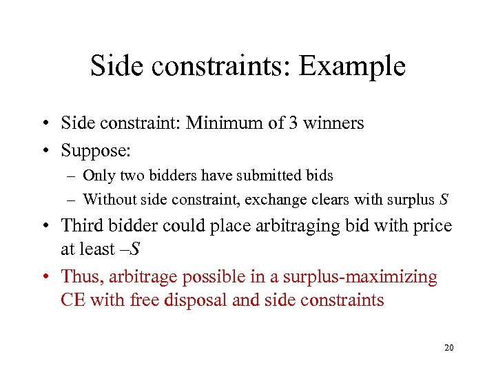 Side constraints: Example • Side constraint: Minimum of 3 winners • Suppose: – Only