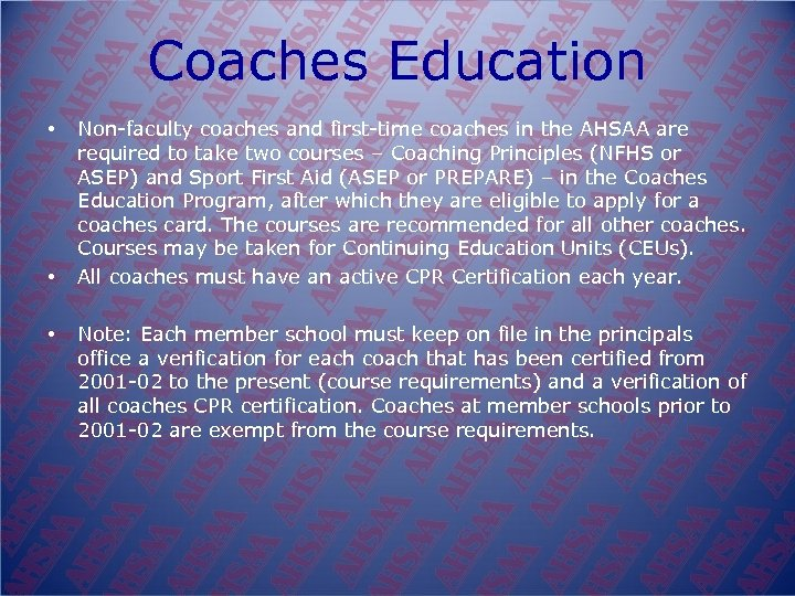 Coaches Education • • • Non faculty coaches and first time coaches in the
