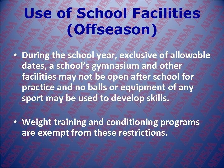 Use of School Facilities (Offseason) • During the school year, exclusive of allowable dates,