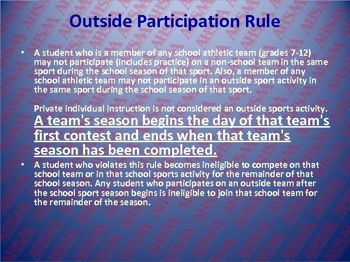 Outside Participation Rule • A student who is a member of any school athletic