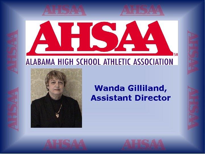 Wanda Gilliland, Assistant Director