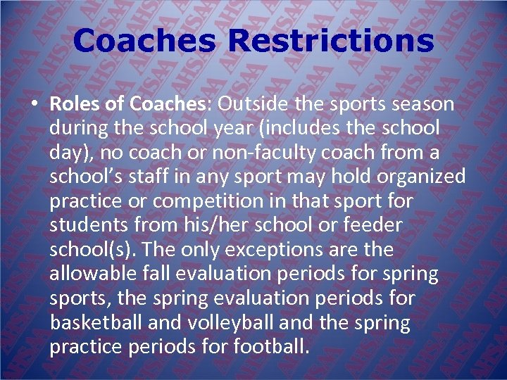Coaches Restrictions • Roles of Coaches: Outside the sports season during the school year