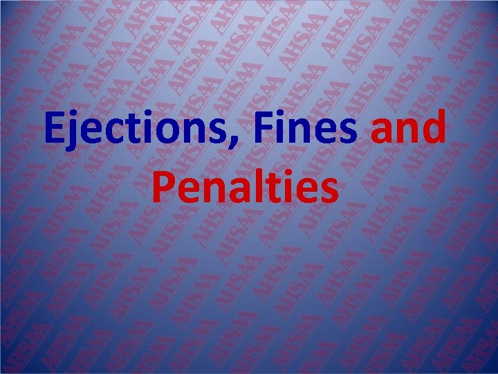 Ejections, Fines and Penalties