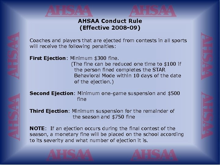 AHSAA Conduct Rule (Effective 2008 -09) Coaches and players that are ejected from contests