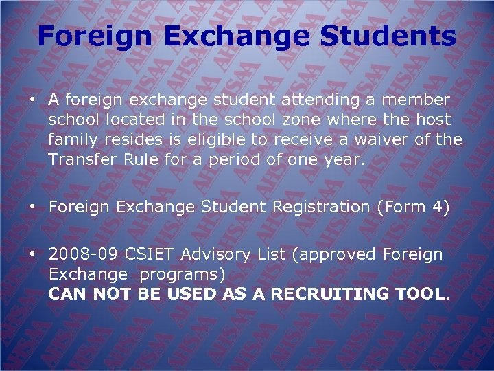 Foreign Exchange Students • A foreign exchange student attending a member school located in