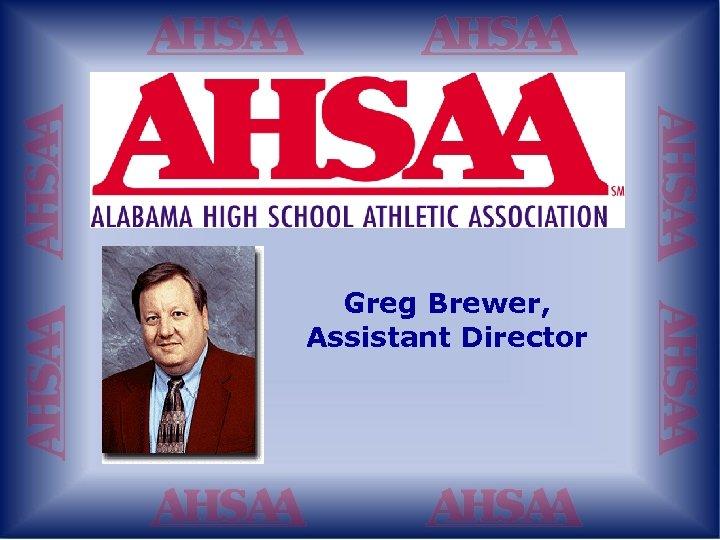 Greg Brewer, Assistant Director