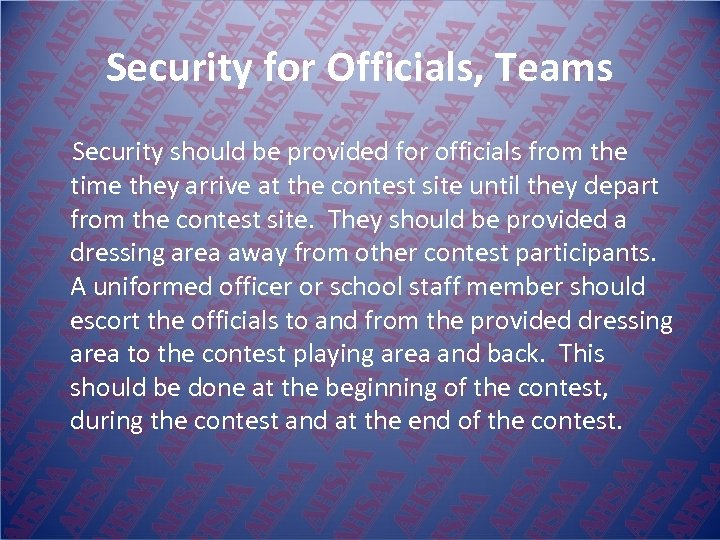 Security for Officials, Teams Security should be provided for officials from the time they