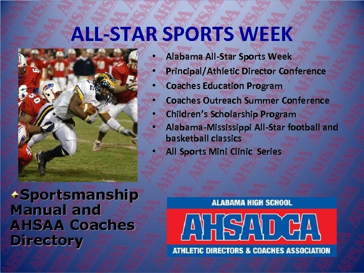 ALL-STAR SPORTS WEEK Alabama All-Star Sports Week Principal/Athletic Director Conference Coaches Education Program Coaches