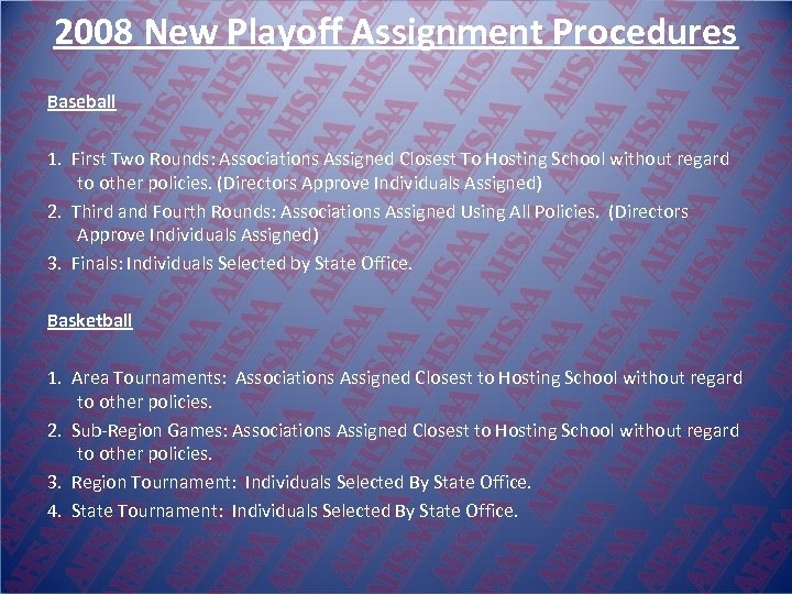 2008 New Playoff Assignment Procedures Baseball 1. First Two Rounds: Associations Assigned Closest To