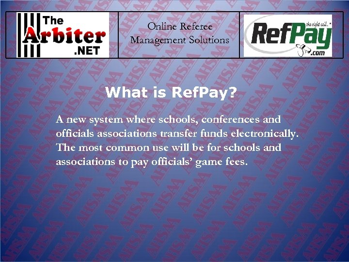 Online Referee Management Solutions What is Ref. Pay? A new system where schools, conferences