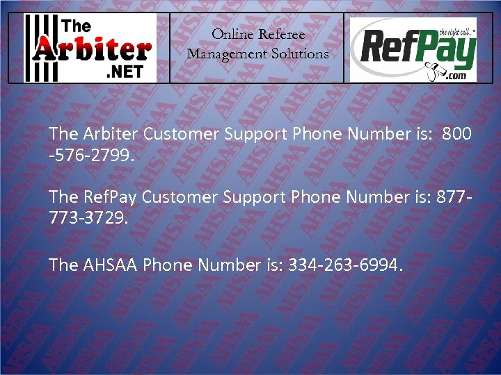 Online Referee Management Solutions The Arbiter Customer Support Phone Number is: 800 -576 -2799.