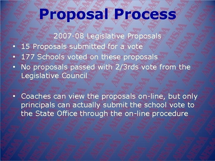 Proposal Process 2007 08 Legislative Proposals • 15 Proposals submitted for a vote •