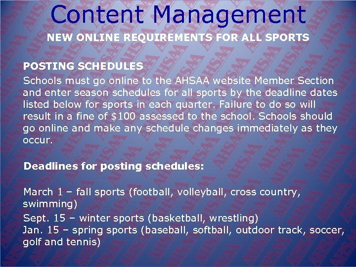 Content Management NEW ONLINE REQUIREMENTS FOR ALL SPORTS POSTING SCHEDULES Schools must go online