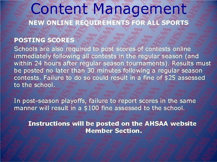 Content Management NEW ONLINE REQUIREMENTS FOR ALL SPORTS POSTING SCORES Schools are also required