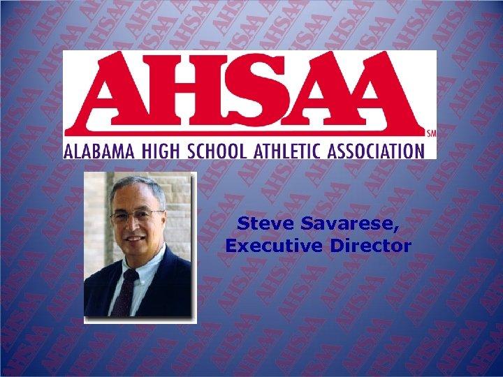 Steve Savarese, Executive Director