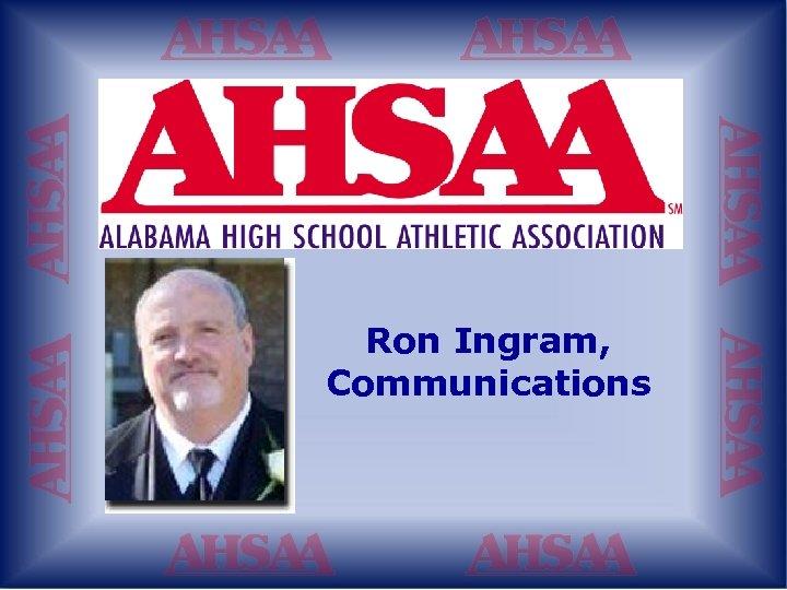 Ron Ingram, Communications