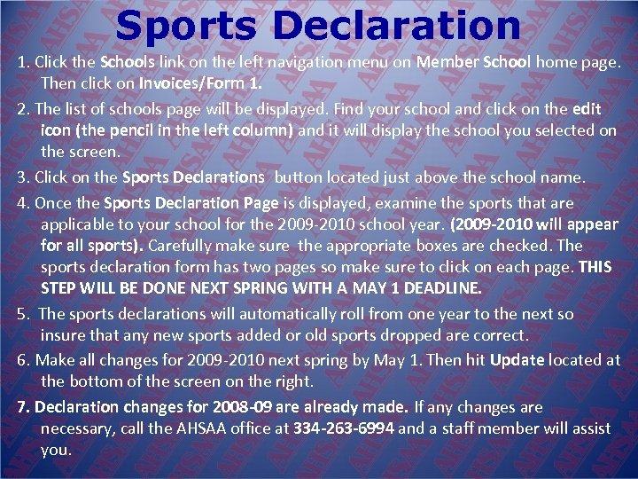 Sports Declaration 1. Click the Schools link on the left navigation menu on Member
