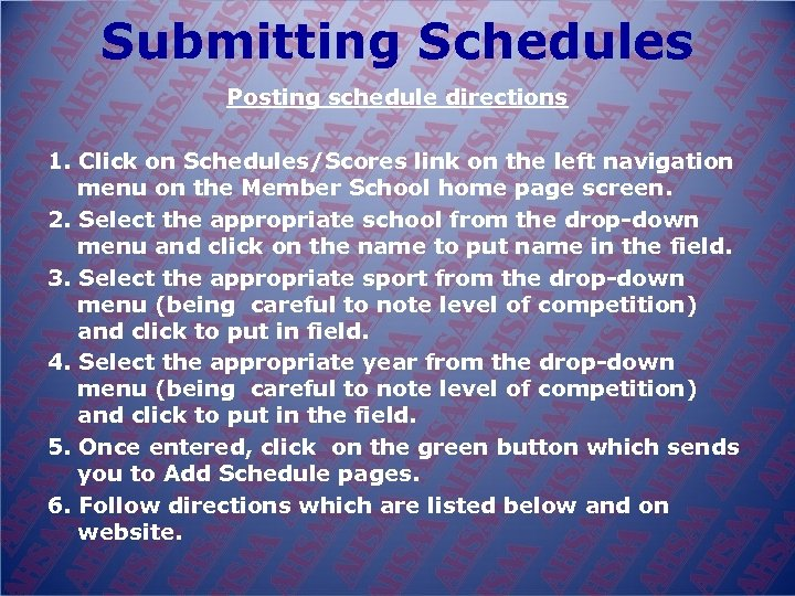 Submitting Schedules Posting schedule directions 1. Click on Schedules/Scores link on the left navigation