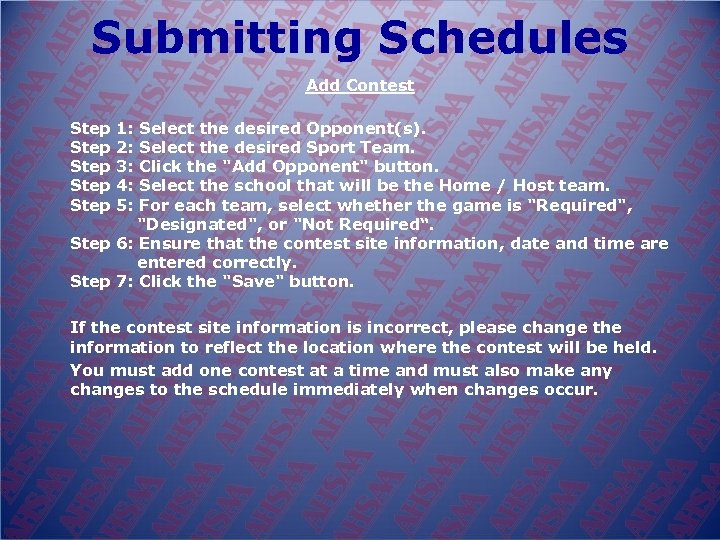 Submitting Schedules Add Contest Step 1: Select the desired Opponent(s). Step 2: Select the