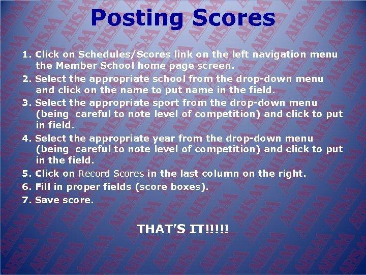 Posting Scores 1. Click on Schedules/Scores link on the left navigation menu the Member
