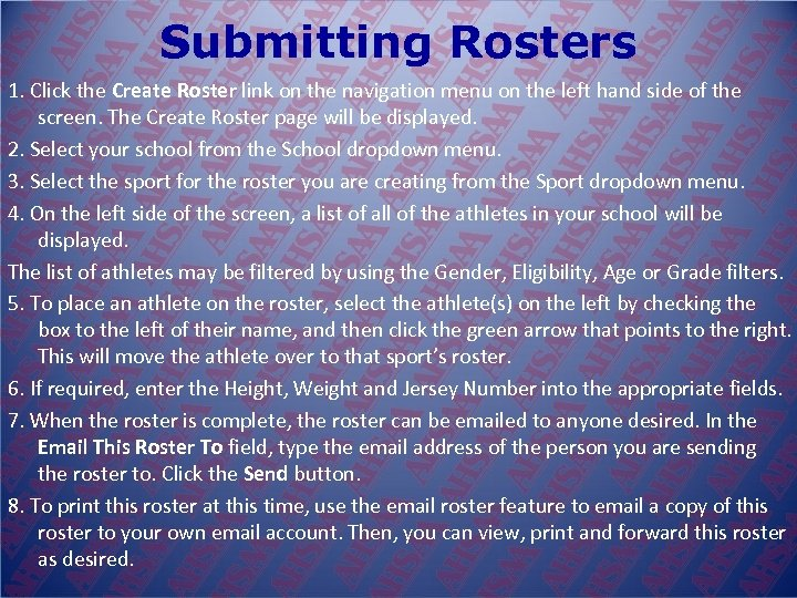 Submitting Rosters 1. Click the Create Roster link on the navigation menu on the