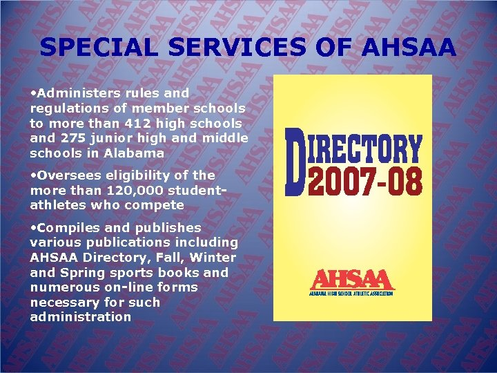 SPECIAL SERVICES OF AHSAA • Administers rules and regulations of member schools to more