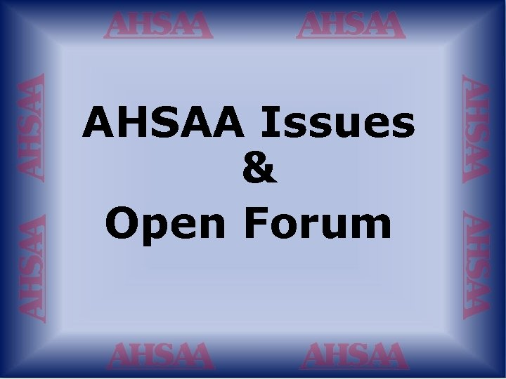 AHSAA Issues & Open Forum
