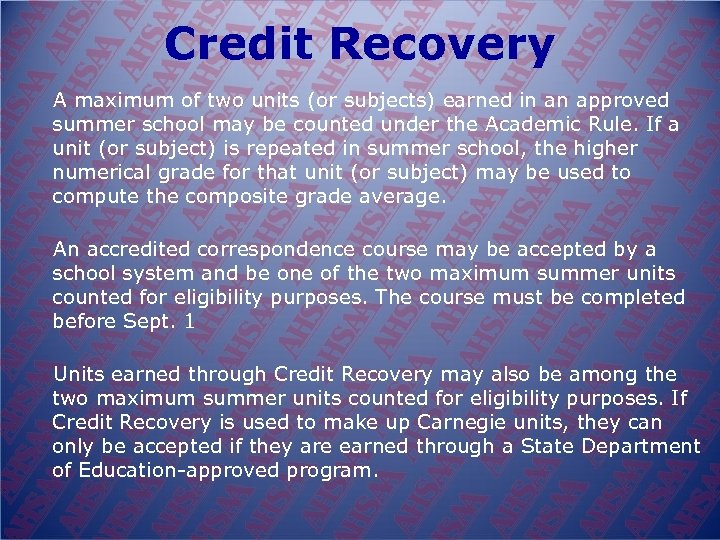 Credit Recovery A maximum of two units (or subjects) earned in an approved summer