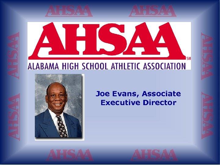 Joe Evans, Associate Executive Director