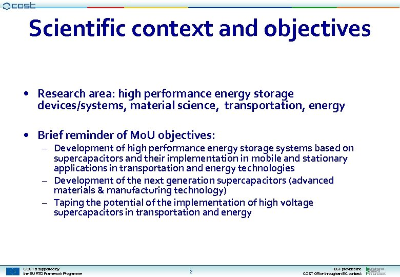 Scientific context and objectives • Research area: high performance energy storage devices/systems, material science,