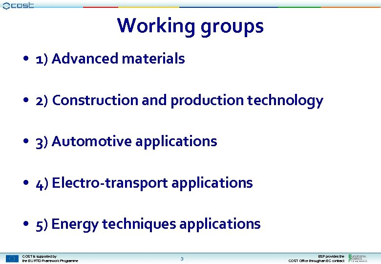 Working groups • 1) Advanced materials • 2) Construction and production technology • 3)