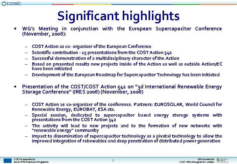 Significant highlights • WG's Meeting in conjunction with the European Supercapacitor Conference (November, 2008):