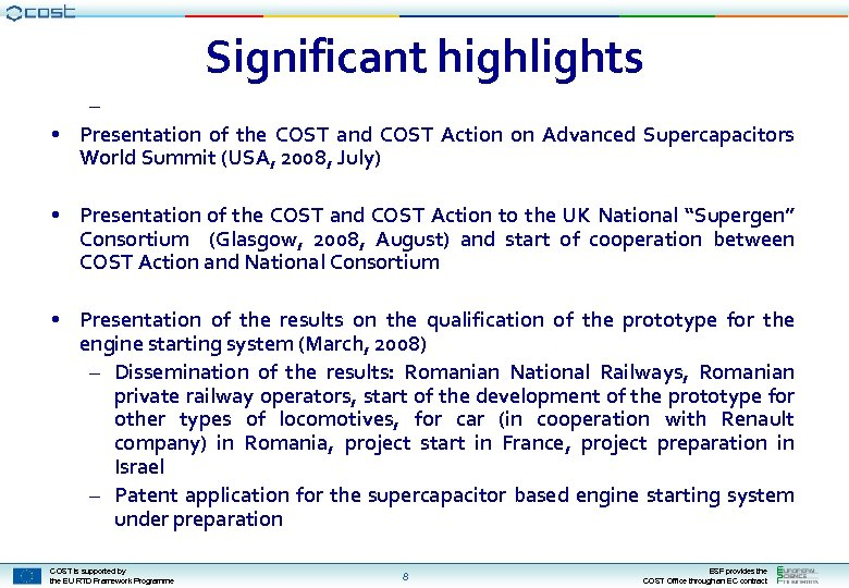 Significant highlights – • Presentation of the COST and COST Action on Advanced Supercapacitors