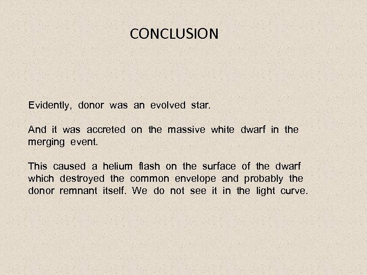 CONCLUSION Evidently, donor was an evolved star. And it was accreted on the massive