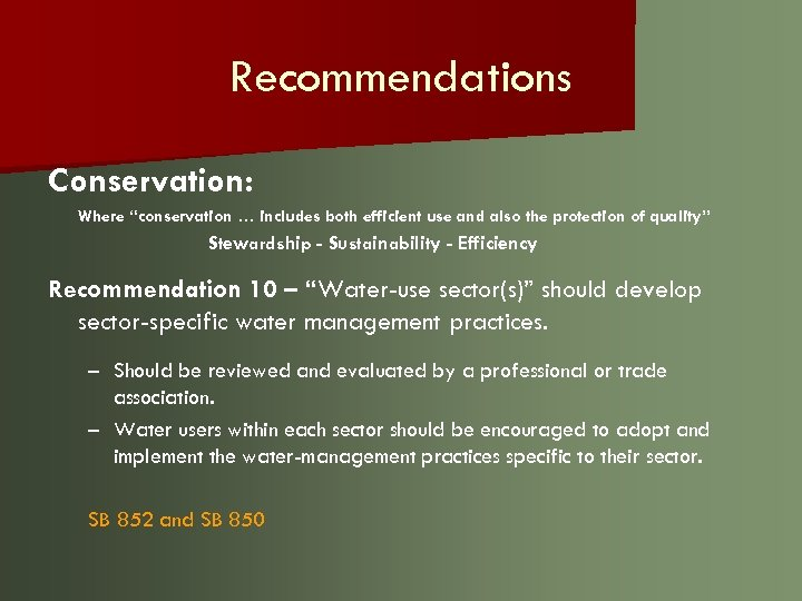"Recommendations Conservation: Where ""conservation … includes both efficient use and also the protection of"