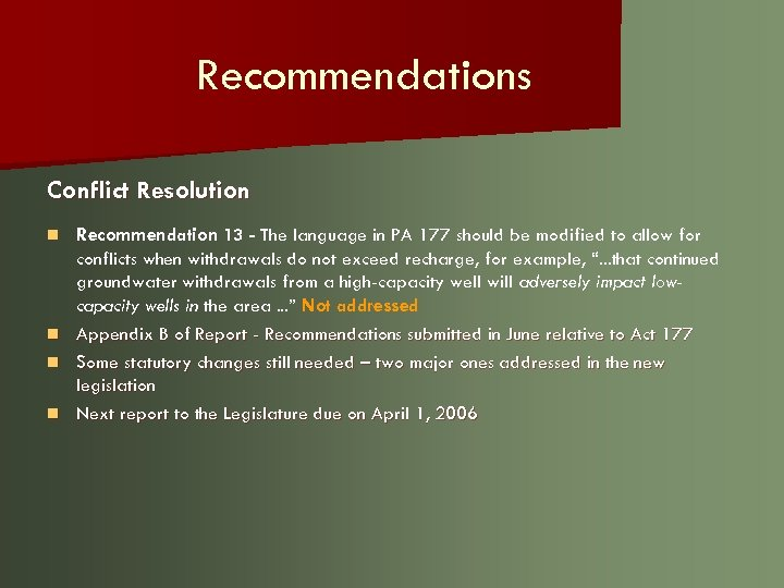 Recommendations Conflict Resolution n n Recommendation 13 - The language in PA 177 should